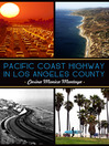 Pacific Coast Highway in Los Angeles County (eBook)